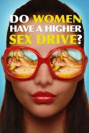 Do Women Have a Higher Sex Drive?